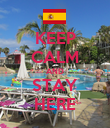 KEEP CALM AND STAY HERE - Personalised Poster large