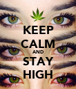 KEEP CALM AND STAY HIGH - Personalised Poster large