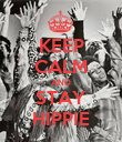 KEEP CALM AND STAY HIPPIE - Personalised Poster large