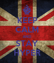 KEEP CALM AND STAY HYPER - Personalised Poster large