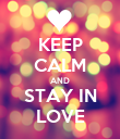 KEEP CALM AND STAY IN LOVE - Personalised Poster large