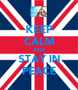 KEEP CALM AND STAY IN PEACE - Personalised Poster large