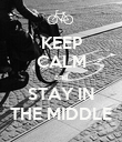 KEEP CALM and STAY IN THE MIDDLE - Personalised Poster small