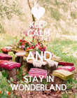 KEEP CALM AND STAY IN WONDERLAND - Personalised Poster large