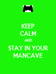 KEEP CALM AND STAY IN YOUR MANCAVE - Personalised Poster large