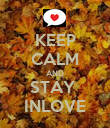 KEEP CALM AND STAY  INLOVE - Personalised Poster large