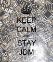 KEEP CALM AND STAY JDM - Personalised Poster large