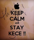 KEEP CALM and STAY KECE !! - Personalised Poster large