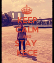 KEEP CALM AND STAY  KECE - Personalised Poster large