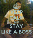 KEEP CALM AND STAY LIKE A BOSS - Personalised Poster large
