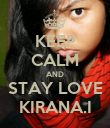 KEEP CALM AND STAY LOVE KIRANA.I - Personalised Poster large