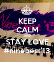 KEEP CALM AND STAY LOVE #ninebest'13 - Personalised Poster large