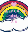 KEEP CALM and stay LOVE X-6  - Personalised Poster large