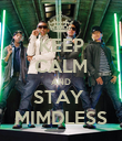 KEEP CALM AND STAY  MIMDLESS - Personalised Poster large