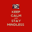 KEEP CALM AND STAY MINDLESS  - Personalised Poster large