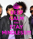 KEEP CALM AND STAY MINDLESS!!!! - Personalised Poster large