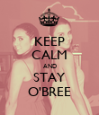 KEEP CALM AND STAY O'BREE - Personalised Poster large