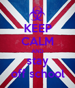 KEEP CALM AND stay off school - Personalised Poster large