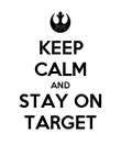 KEEP CALM AND STAY ON TARGET - Personalised Poster large