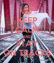 KEEP CALM AND STAY ON TRACKS - Personalised Poster large