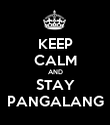 KEEP CALM AND STAY PANGALANG - Personalised Poster large