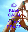 KEEP CALM AND STAY PEACE - Personalised Poster large