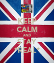 KEEP CALM AND STAY *REAL* - Personalised Poster large