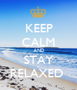 KEEP CALM AND STAY RELAXED  - Personalised Poster large