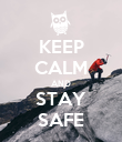 KEEP CALM AND STAY SAFE - Personalised Poster large
