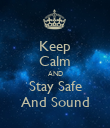 Keep Calm AND Stay Safe And Sound - Personalised Poster large