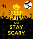 KEEP CALM AND STAY SCARY - Personalised Poster large