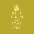KEEP CALM AND STAY SEKC - Personalised Poster large