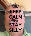 KEEP CALM AND STAY SILLY - Personalised Poster large