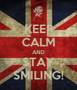 KEEP CALM AND STAY SMILING! - Personalised Poster large