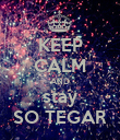KEEP CALM AND stay SO TEGAR - Personalised Poster large