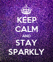 KEEP CALM AND STAY SPARKLY - Personalised Poster large