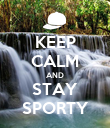 KEEP CALM AND STAY SPORTY - Personalised Poster large