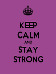 KEEP CALM AND STAY STRONG - Personalised Poster large