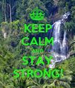 KEEP CALM AND STAY STRONG! - Personalised Poster large