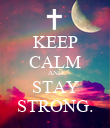 KEEP CALM AND STAY STRONG. - Personalised Poster large
