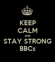 KEEP CALM AND STAY STRONG BBCs - Personalised Poster large