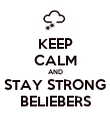 KEEP CALM AND STAY STRONG BELIEBERS - Personalised Poster large