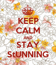 KEEP CALM AND STAY StUNNING - Personalised Poster large