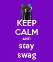 KEEP CALM AND stay swag - Personalised Poster large