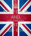 KEEP CALM AND STAY TOGETHER WITH X8 - 6'14 - Personalised Poster large