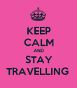 KEEP CALM AND STAY TRAVELLING  - Personalised Poster large