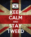 KEEP CALM AND STAY TWEED - Personalised Poster large