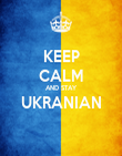 KEEP CALM AND STAY UKRANIAN  - Personalised Poster large