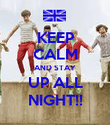 KEEP CALM AND STAY UP ALL NIGHT!! - Personalised Poster large
