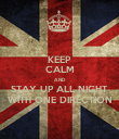 KEEP CALM AND STAY UP ALL NIGHT WITH ONE DIRECTION - Personalised Poster large